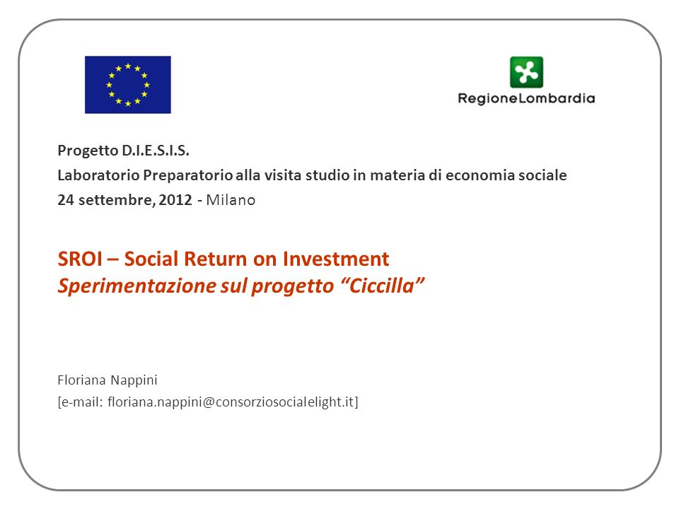Floriana Nappini [e-mail: floriana.nappini@consorziosocialelight.it]
